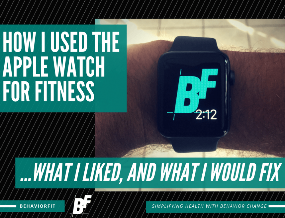 How I Used The Apple Watch For Fitness: What I Liked, and What I Would Fix
