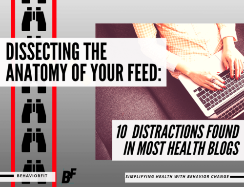 Dissecting The Anatomy of Your Feed: 10 Distractions Found In Most Health Blogs